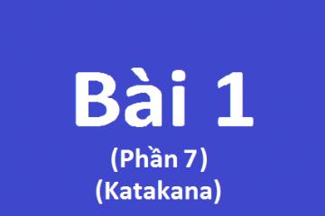 Học tiếng Nhật Online – bài 1 phần 7 (katakana)