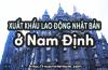 Đăng ký xuất khẩu lao động Nhật Bản ở Nam Định 2018 - Thi tuyển liên tục