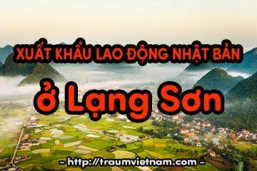 Đăng ký xuất khẩu lao động Nhật Bản ở Lạng Sơn – Không cọc