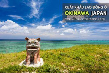 Xuất khẩu lao động ở Okinawa Nhật Bản – bay nhanh