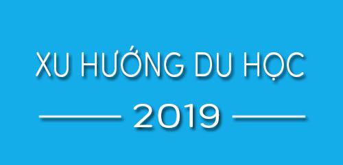 Xu hướng du học 2019